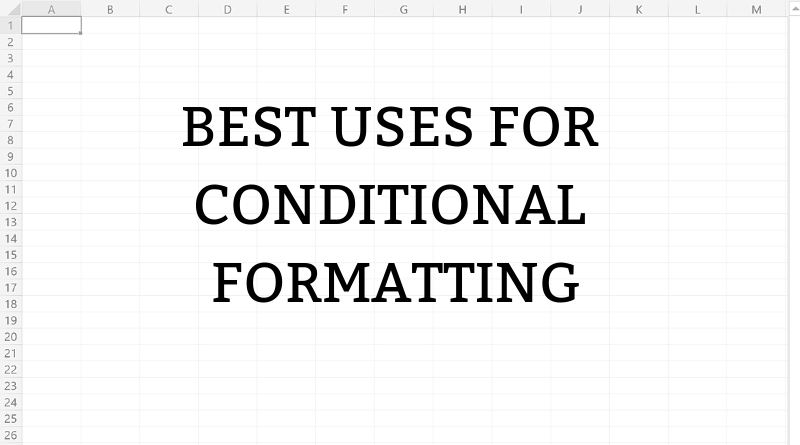 best uses for conditional formatting